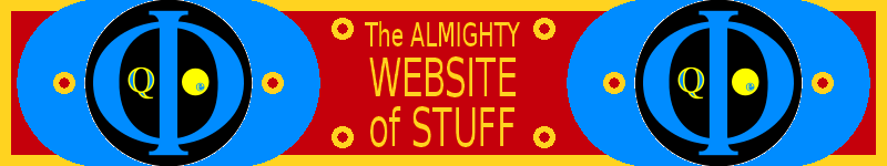 The banner of The Almighty Website of Stuff, with a decorative red and gold design, the name of the site being in the middle, and the on either side, between bits of red and gold, are two insigniae of The Almighty Doer of Stuff, which is a black circle with a large blue capital Greek letter Phi, a blue and yellow billboard-face capital Q in the left lobe, and a yellow circle with a smaller blue circle inside it, offcenter with a lowercase letter e in the smaller circle.